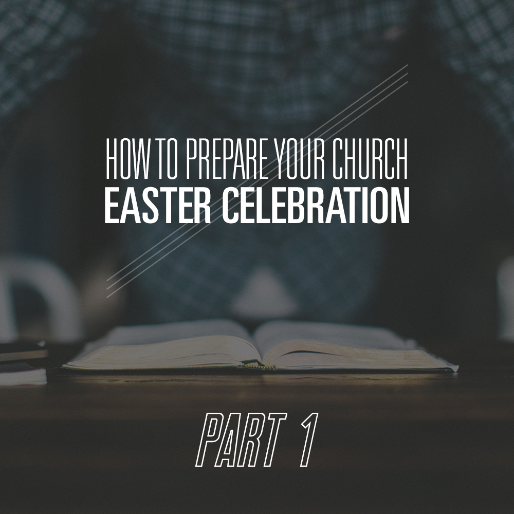 How to Prepare Your Church Easter Celebration