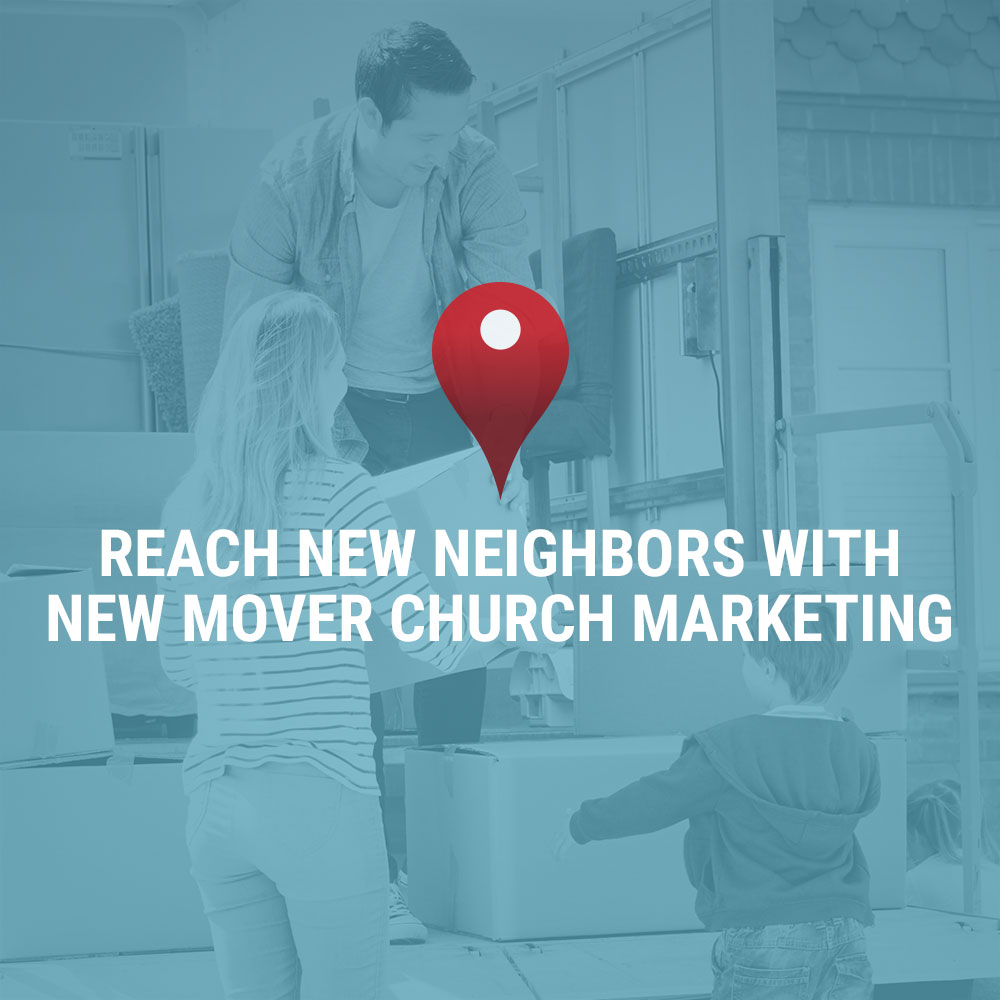 Reach New Neighbors with New Mover Church Marketin