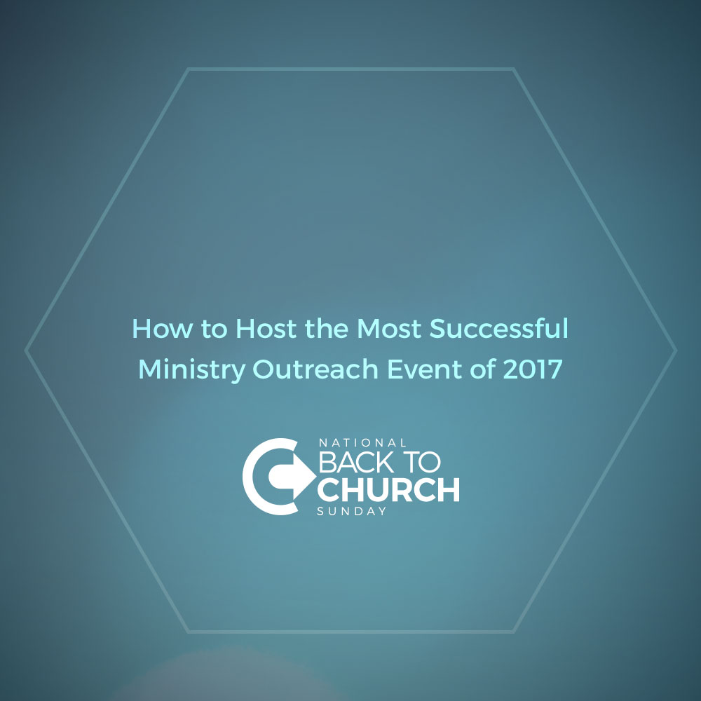 Back to Church Sunday - How to Host a Successful Ministry Event