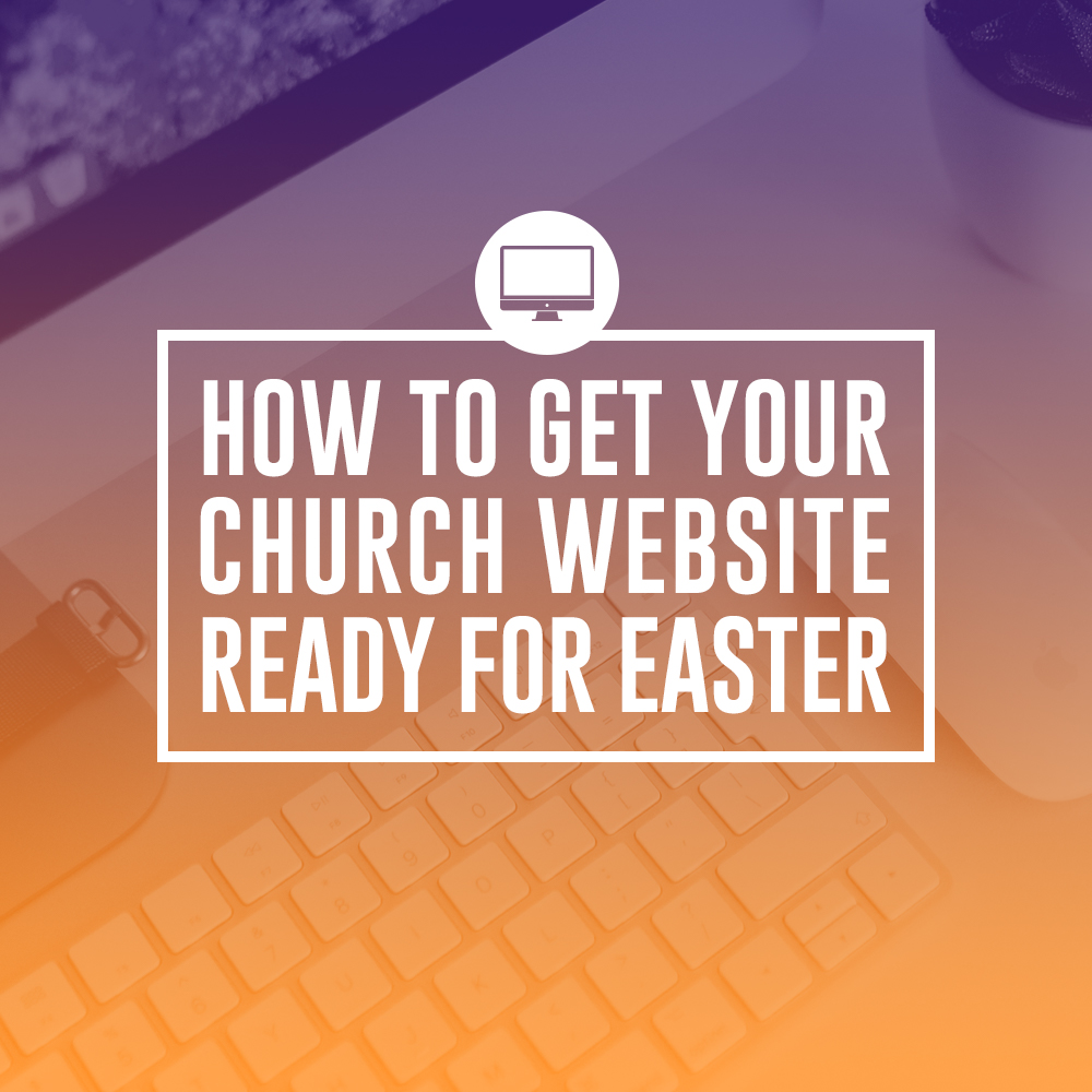 how to get your church website ready for easter