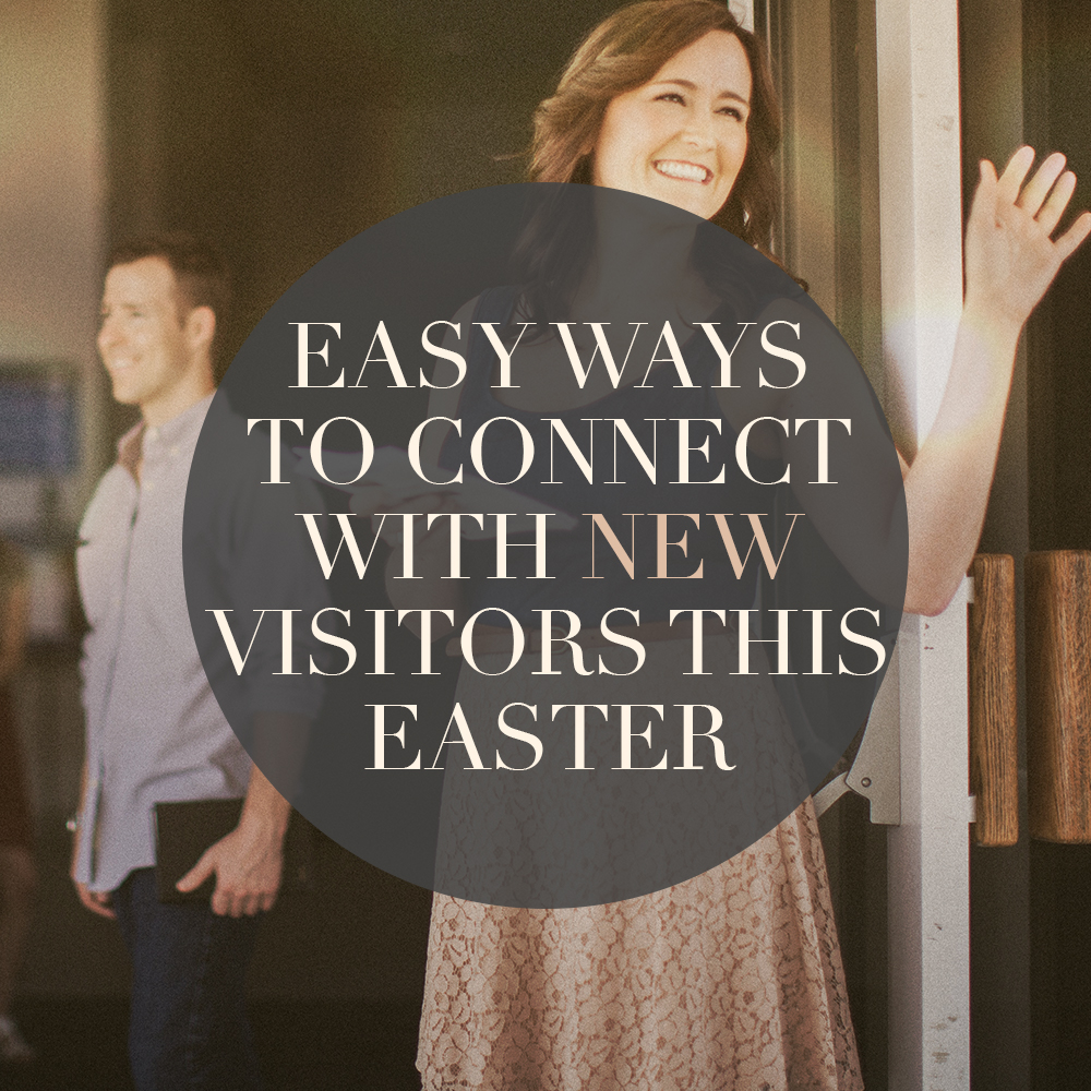 easy ways to connect with new church visitors this easer