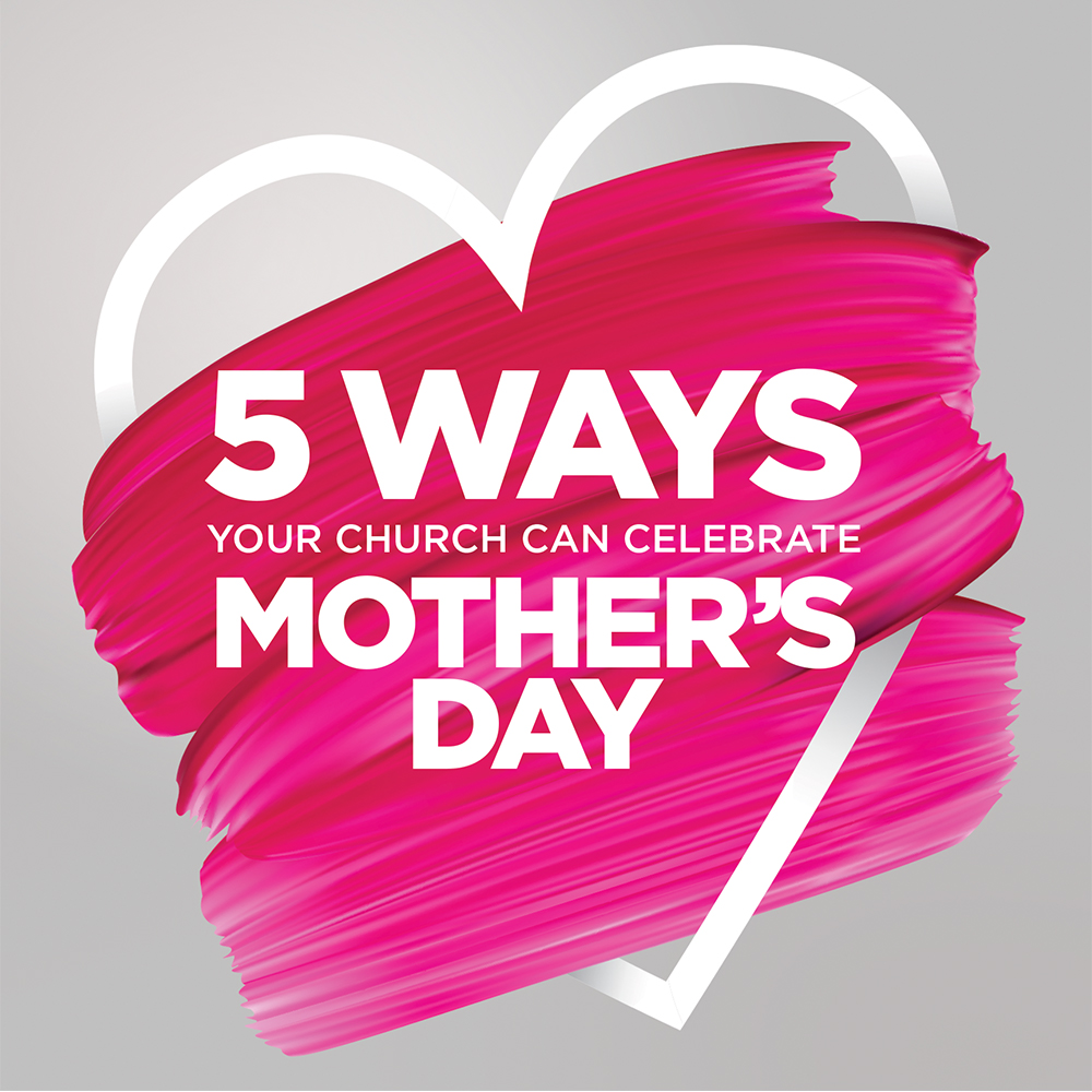 ways to celebrate mother's day at church